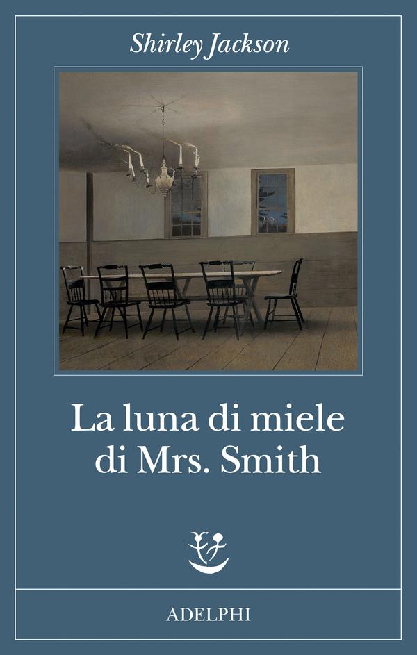 La luna di miele di Mrs. Smith | Shirley Jackson - Adelphi Edizioni